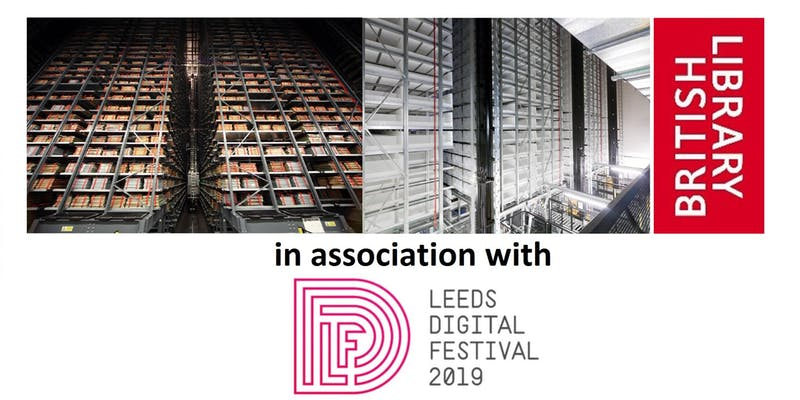 Digital Magical Mystery Tour of the British Library in association with Leeds Digital Festival 2019