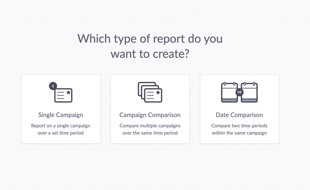 A screen showing the 3 types of report available - a single campaign report, a campaign comparison report, and a date comparison report.
