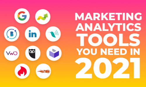 marketing analytics tools you need in 2021